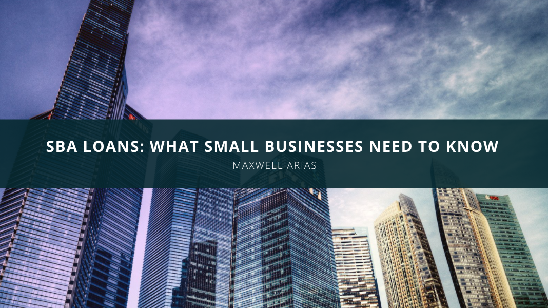 SBA Loans: What Maxwell Arias of Wharton Business School Wants Small Businesses To Know